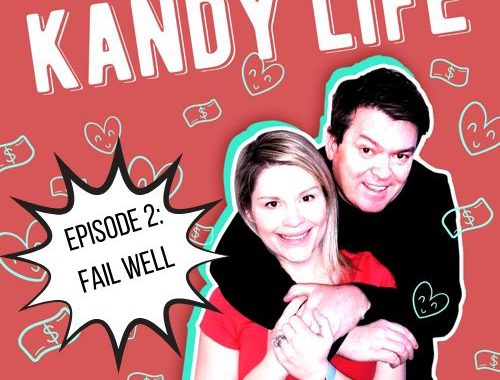 How to Fail Well - Episode 2 - Kandy Life Podcast